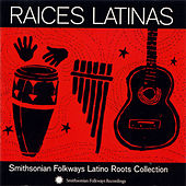 Raices Latinas: Smithsonian Folkways Latino Roots Collection by Various Artists