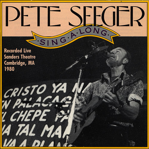 Play & Download Singalong Sanders Theater, 1980 by Pete Seeger | Napster