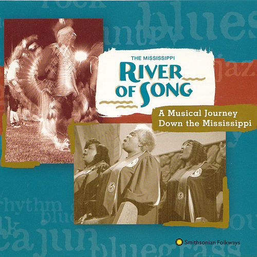 The Mississippi River Of Song: A Musical Journey Down The Mississippi by Various Artists