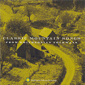 Play & Download Classic Mountain Songs From Smithsonian Folkways by Various Artists | Napster