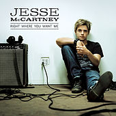 Play & Download Right Where You Want Me by Jesse McCartney | Napster