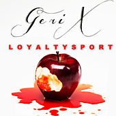 Loyalty Sport - Single by Geri X