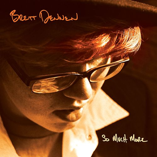 Play & Download So Much More by Brett Dennen | Napster