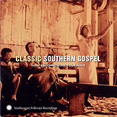 Play & Download Classic Southern Gospel From Smithsonian Folkways by Various Artists | Napster