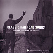 Classic Railroad Songs From Smithsonian Folkways by Various Artists