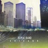 Play & Download Chicago by The Royal Band | Napster