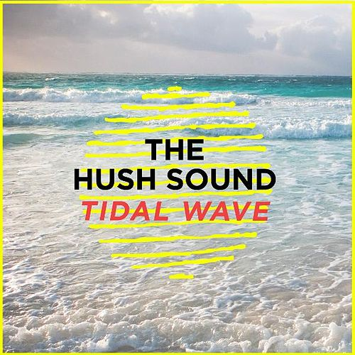 Play & Download Tidal Wave by The Hush Sound | Napster
