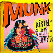 Play & Download Dirty Glam Jams by Munk | Napster