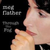 Through The Fog by Meg Flather