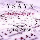 Eugène Ysaÿe - 6 Violin Sonatas Op. 27 by Vincenzo Bolognese