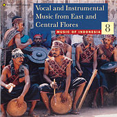 Music of Indonesia, Vol. 8: Vocal and Instrumental Music from East and Central Flores by Various Artists