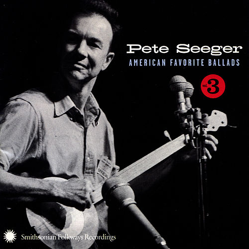 American Favorite Ballads, Vol. 3 by Pete Seeger