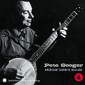 American Favorite Ballads, Vol. 4 by Pete Seeger