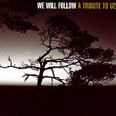 We Will Follow: A Tribute To U2 by Various Artists