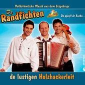 De Lustigen Holzhackerleit by De Randfichten