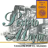 Tangos Por El Mundo by Sexteto Mayor