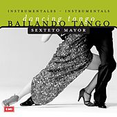 Bailando Tango by Sexteto Mayor