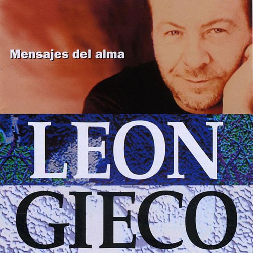 Play & Download Mensajes Del Alma by Leon Gieco | Napster