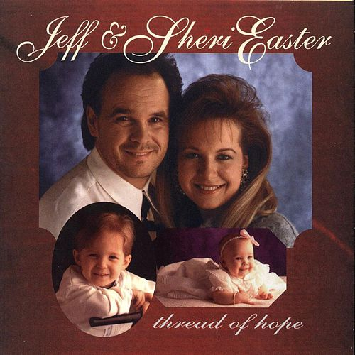 Play & Download Thread Of Hope by Jeff and Sheri Easter | Napster