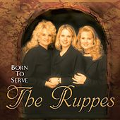 Play & Download Born To Serve by The Ruppes | Napster