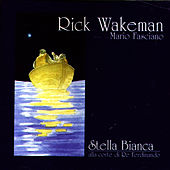 Play & Download Stella Bianca Alla Corte Di Re Ferdinando by Rick Wakeman | Napster