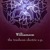 Play & Download The Trashcan Electric E.P. by Williamson | Napster