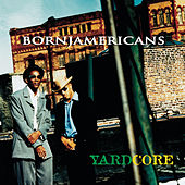 Play & Download Yardcore by Born Jamericans | Napster
