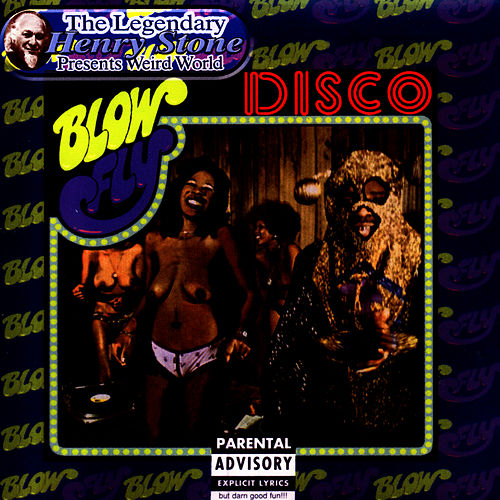 The Legendary Henry Stone Presents Weird World: Blowfly's Disco by Blowfly