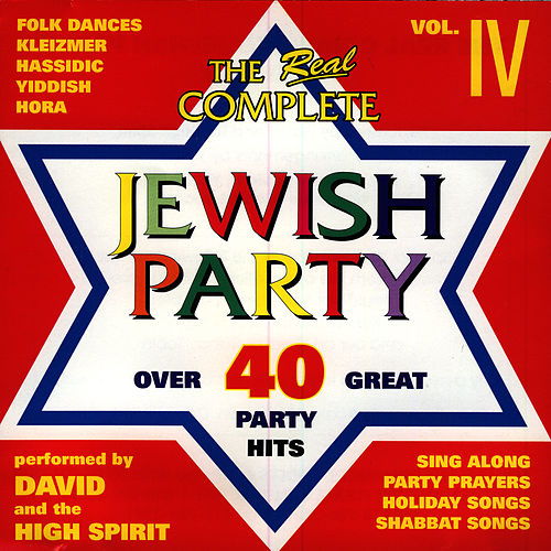 The Complete Jewish Party Collection vol. IV by David & The High Spirit