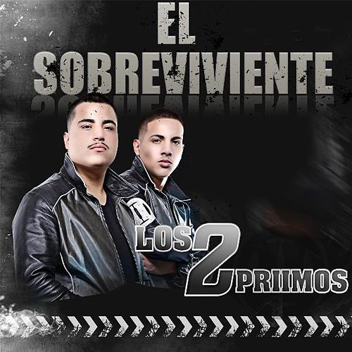 Play & Download El Sobreviviente by Los 2 Primos | Napster