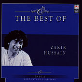 Play & Download The Best Of Zakir Hussain by Zakir Hussain | Napster