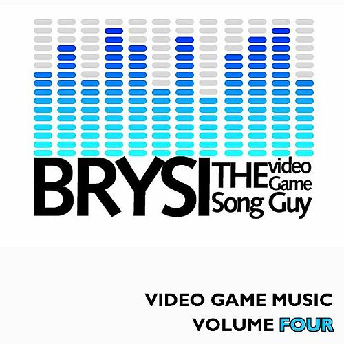 Play & Download Video Game Music, Vol. 4 by Bryan