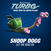 Play & Download Let The Bass Go by Snoop Dogg | Napster