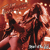 Play & Download Spirit Of The Wild by Ted Nugent | Napster