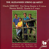 Debussy: String Quartet in G Minor, Op. 10 & Ravel: String Quartet in F Major, M. 35 by Alexander String Quartet