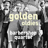 Golden Oldies - Simply the Best Barbershop Quartet Favorites by Various Artists