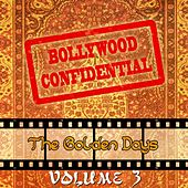 Play & Download Bollywood Confidential - The Golden Days, Vol. 3 (The Original Soundtrack) by Various Artists | Napster