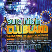 Play & Download Euro Hits in Clubland by Micky Modelle | Napster