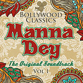 Bollywood Classics - Manna Dey, Vol. 1 (The Original Soundtrack) by Manna Dey