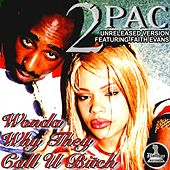 Play & Download Mo Thugs Records Presents: Wonder Why They Call You Bitch by Tupac by 2Pac | Napster