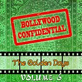 Play & Download Bollywood Confidential - The Golden Days, Vol. 6 (The Original Soundtrack) by Various Artists | Napster
