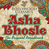 Bollywood Classics - Asha Bhosle, Vol. 3 (The Original Soundtrack) by Asha Bhosle