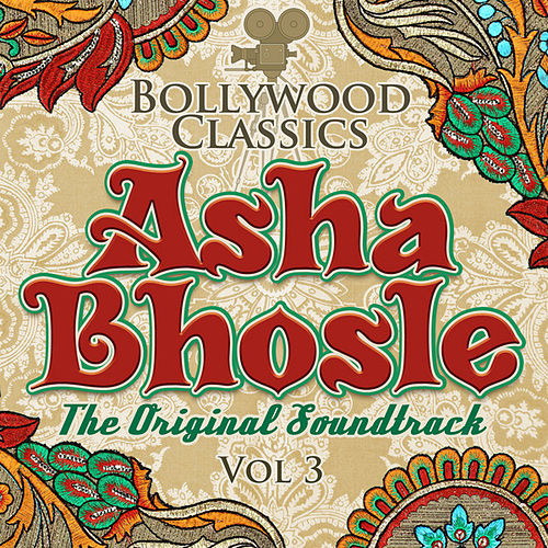 Play & Download Bollywood Classics - Asha Bhosle, Vol. 3 (The Original Soundtrack) by Asha Bhosle | Napster