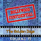 Play & Download Bollywood Confidential - The Golden Days, Vol. 15 (The Original Soundtrack) by Various Artists | Napster