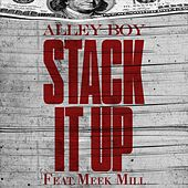 Play & Download Stack It Up (feat. Meek Mill) by Alley Boy | Napster