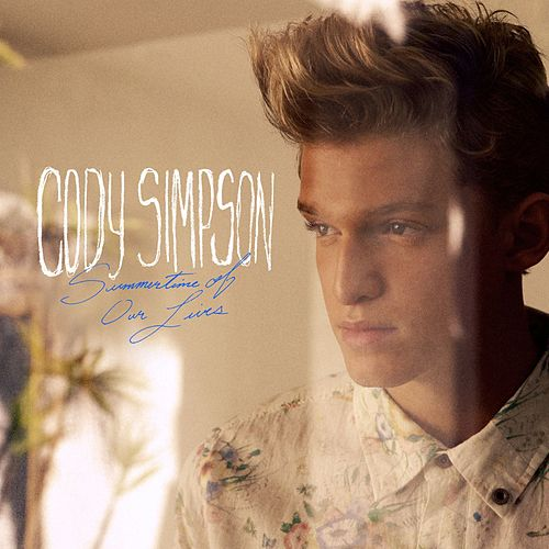 Play & Download Summertime Of Our Lives by Cody Simpson | Napster