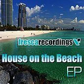 Play & Download House on the Beach EP by Various Artists | Napster