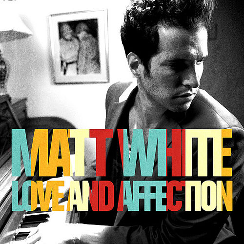Love and Affection by Matt White