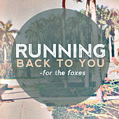Running Back to You (feat. Allison Weiss) - Single by For The Foxes