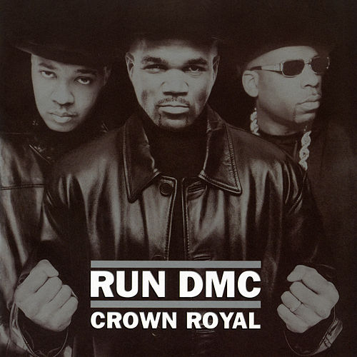 Crown Royal by Run-D.M.C.